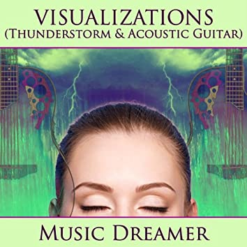 Visualizations - Thunderstorm and Acoustic Guitar
