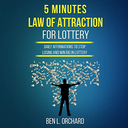 Five Minutes Law of Attraction for Lottery: Daily Affirmations to Stop Losing and Win Big in Lottery audiobook cover art