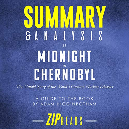Summary & Analysis of Midnight in Chernobyl: The Untold Story of the World's Greatest Nuclear Disaster  By  cover art