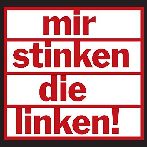 Aufkleber / Sticker - Mir stinken die Linken! (Sticker-Set, 10 Stück)