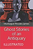 Ghost Stories of an Antiquary Illustrated (English Edition)