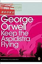 Keep the Aspidistra Flying (Penguin Modern Classics)