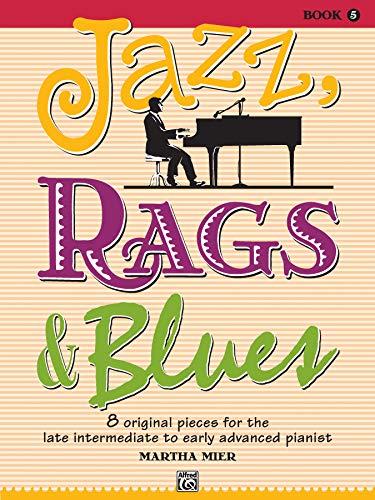 Jazz, Rags & Blues, Bk 5: 8 Orig...