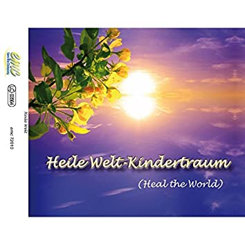 Heile Welt-Kindertraum (Heal the World)