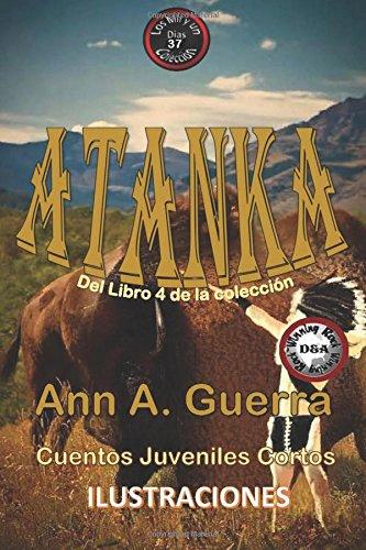 ATANKA: El indio cheroqui: Cuento No. 37 El indio americano cheroqui: Volume 37 (Los MIL y un DIAS:...