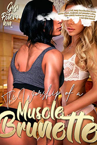The Worship of a Muscle Brunette: A tall, busty Scandinavian blonde meets a thick, dominant, and muscular Latina, who quickly teaches her the power of ... (Super Soldier Book 3) (English Edition)