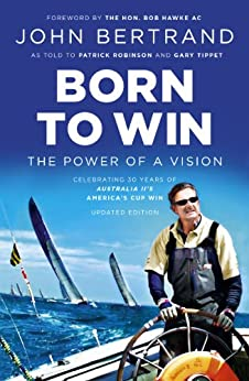 Born To Win: The Power Of A Vision by [John Bertrand]