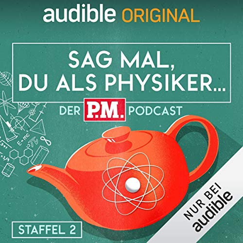 Sag mal, du als Physiker. Der P.M.-Podcast: Staffel 2 (Original Podcast) Titelbild