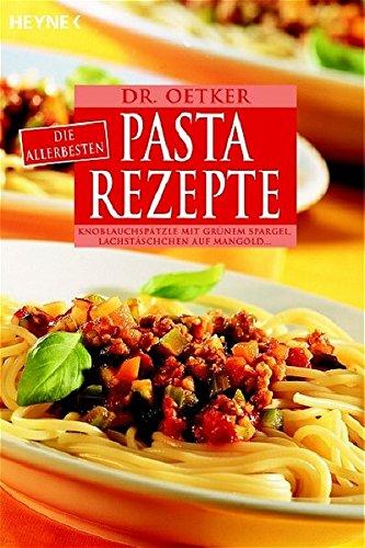 Die allerbesten Pasta-Rezepte: Cannelloni mit Ricotta-Spinat-Füllung, Tagliatelle mit Lachs und Rucola