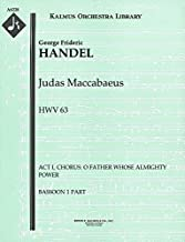 Judas Maccabaeus, HWV 63 (Act I, Chorus: O Father Whose Almighty Power): Bassoon 1 and 2 parts (Qty 4 each) [A6228]