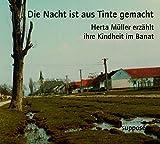 Die Nacht ist aus Tinte gemacht - Herta Müller erzählt ihre Kindheit im Banat, 2 Audio-CDs