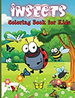 Insects Coloring Book for Kids: Adorable Bugs Drawings Coloring Book For Children, Kids Bugs & Insects Coloring Book