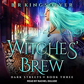 Witches' Brew     Dark Streets, Book 3              By:                                                                                                                                 BR Kingsolver                               Narrated by:                                                                                                                                 Rachel Dulude                      Length: 7 hrs     Not rated yet     Overall 0.0