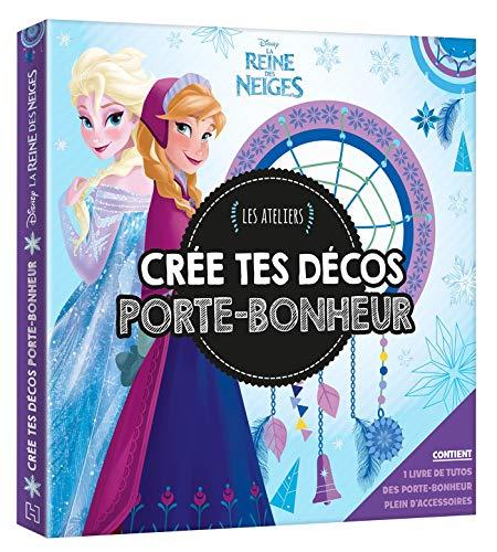 LA REINE DES NEIGES - Coffret Les Ateliers - Crée tes décos porte-bonheur - Disney: Crée tes décos porte-bonheur