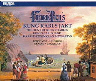 Pacius: Kung Karls Jakt (The Hunt of King Charles)