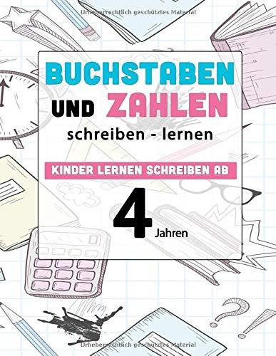 Buchstaben und Zahlen schreiben lernen ab 4 Jahren: Das erste Lernbuch für Kinder für den perfekten Start in die Vorschule - Kindergartenblock zum ... (Kindergartenblock ab 4 Jahre, Band 1)