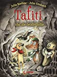 Tafiti und die Geisterhöhle: Erstlesebuch zum Vorlesen und ersten Selberlesen ab 6 Jahre