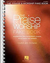 The Praise & Worship Fake Book: for C Instruments