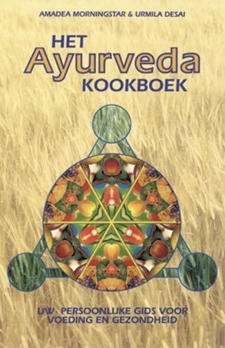 Het Ayurveda kookboek: uw persoonlijke gids voor voeding en gezondheid
