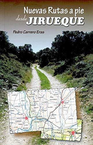 Nuevas rutas a pie desde jirueque