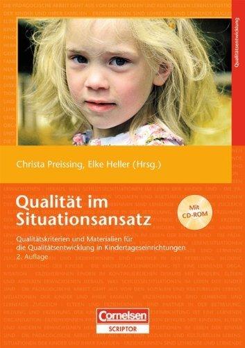 Qualität im Situationsansatz: Qualitätskriterien und Materialien für die Qualitätsentwicklung in Kindertageseinrichtungen. Buch mit CD-ROM von Heller. Dr. Elke (2009) Taschenbuch