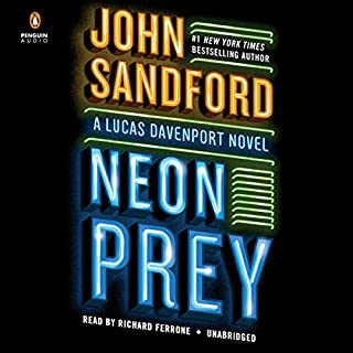 Neon Prey     A Prey Novel, Book 29              Written by:                                                                                                                                 John Sandford                               Narrated by:                                                                                                                                 Richard Ferrone                      Length: 11 hrs and 17 mins     15 ratings     Overall 4.8