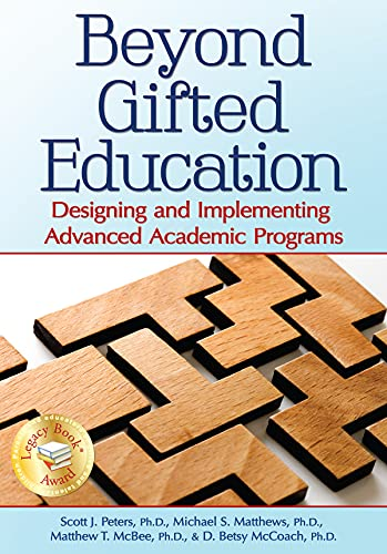 Beyond Gifted Education Designing And Implementing Advanced Academic Programs