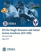ICS for Single Resources and Initial Action Incidents (ICS 200), Instructor Manual