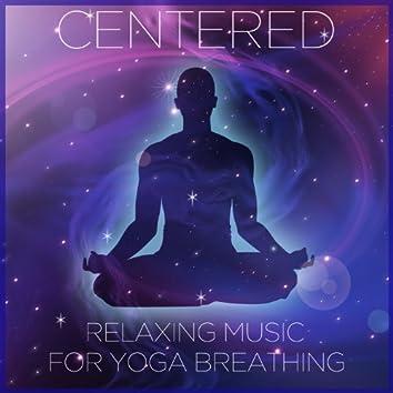 Centered: Relaxing Music for Yoga Breathing