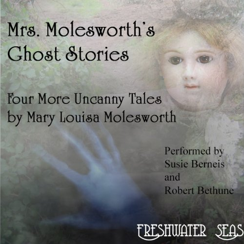 Mrs. Molesworth's Ghost Stories: The Last Four Uncanny Tales audiobook cover art