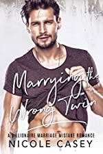Marrying the Wrong Twin: A Billionaire Marriage Mistake Romance (Baby Fever Book 4)