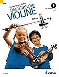 Die fröhliche Violine Band 2: Ausbau der 1. Lage und Einführung in die 3. Lage. Violine. Ausgabe mit Online-Audiodatei