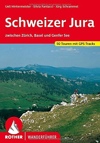 Schweizer Jura: zwischen Zürich, Basel und Genfer See. 50 Touren mit GPS-Tracks