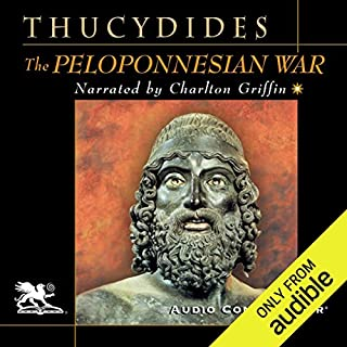The Peloponnesian War                   By:                                                                                                                                 Thucydides                               Narrated by:                                                                                                                                 Charlton Griffin                      Length: 26 hrs and 17 mins     28 ratings     Overall 4.3