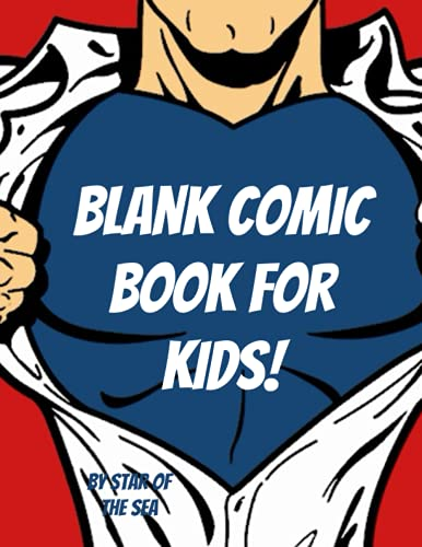 Blank Comic Book For Kids!: Really Awesome Blank Comic Book For Kids And Adults! 113 Pages (Blank Comic Book Series)