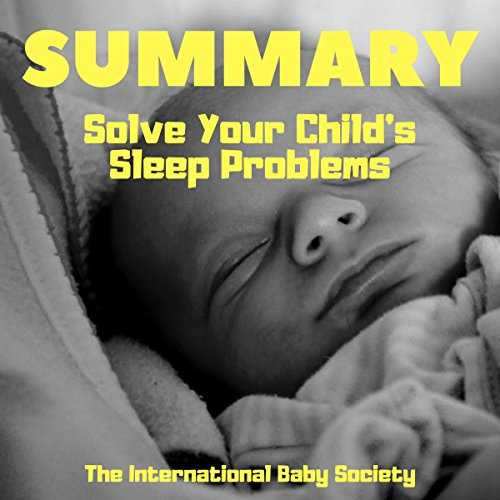 Summary: Solve Your Child's Sleep Problems audiobook cover art