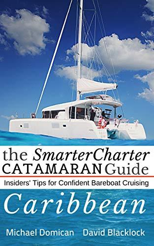 The SmarterCharter CATAMARAN Guide: Caribbean: Insiders