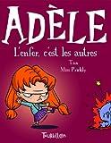 Mortelle Adèle, Tome 2 - L'enfer, c'est les autres - Tourbillon - 23/02/2012