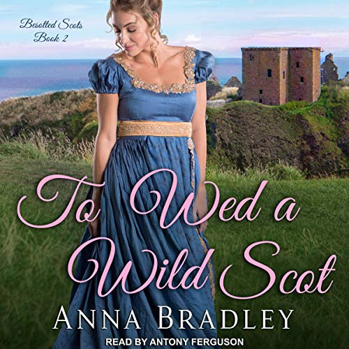 To Wed a Wild Scot: Besotted Scots Series, Book 2