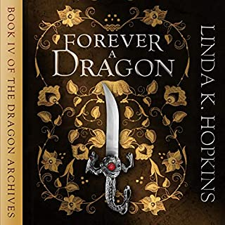 Forever a Dragon     The Dragon Archives, Book 4              By:                                                                                                                                 Linda K. Hopkins                               Narrated by:                                                                                                                                 Josephine Hall                      Length: 11 hrs and 36 mins     Not rated yet     Overall 0.0