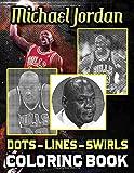 Michael Jordan Dots Lines Swirls Coloring Book: Michael Jordan Awesome Illustrations Adult Activity ...