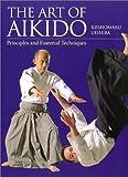英文版 合気道真諦 - The Art of Aikido: Principles andEssential Techniques
