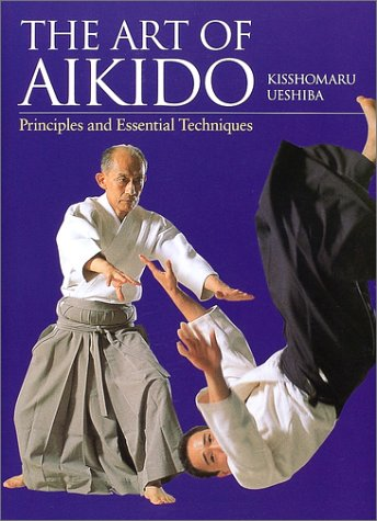 英文版 合気道真諦 - The Art of Aikido: Principles andEssential Techniquesの詳細を見る