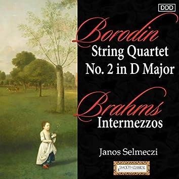 Borodin: String Quartet No. 2 in D Major - Brahms: Intermezzos