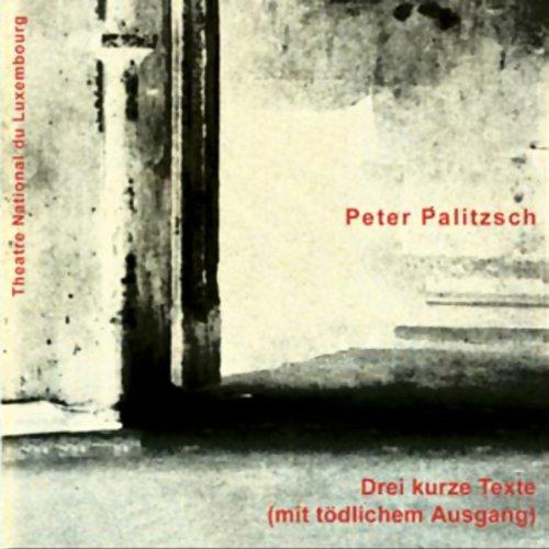 Drei kurze Texte (mit tödlichem Ausgang) Titelbild
