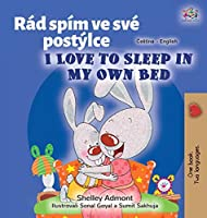 I Love to Sleep in My Own Bed (Czech English Bilingual Book for Kids) (Czech English Bilingual Collection)