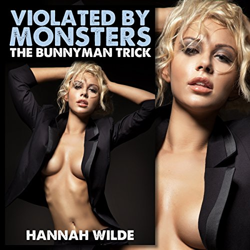 Violated by Monsters: The Bunnyman Trick audiobook cover art