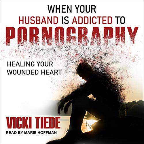 When Your Husband Is Addicted to Pornography cover art