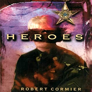 Heroes                   By:                                                                                                                                 Robert Cormier                               Narrated by:                                                                                                                                 Zach Herries                      Length: 3 hrs and 1 min     45 ratings     Overall 4.4