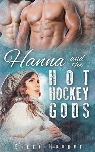 Hanna and the Hot Hockey Gods by Dizzy Hooper